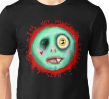 IT'S NOT POLITE TO STARE Unisex T-Shirt