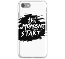 Quotes for moment! iPhone Case/Skin