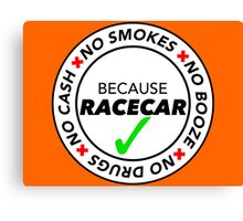 No Smokes, Drugs, Cash, Booze: Because Racecar - Apparel / Stickers - Full White Canvas Print