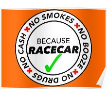 No Smokes, Drugs, Cash, Booze: Because Racecar - Apparel / Stickers - Full White Poster