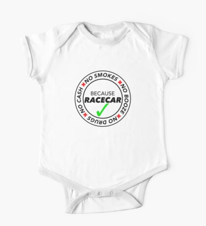 No Smokes, Drugs, Cash, Booze: Because Racecar - Apparel / Stickers - Full White One Piece - Short Sleeve