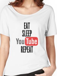 Eat, Sleep, Youtube, Repeat Women's Relaxed Fit T-Shirt