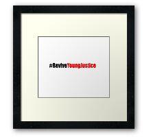 #ReviveYoungJustice Framed Print