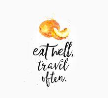 Eat well travel often melon Unisex T-Shirt