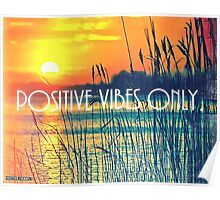 Positive Vibes Only!  Poster