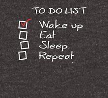 Wake up, Eat, Sleep, Repeat Unisex T-Shirt