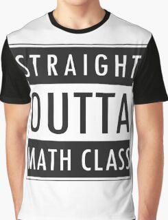 Straight Outta Math Class Graphic T-Shirt