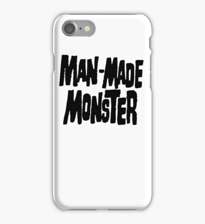 Man-Made Monster iPhone Case/Skin