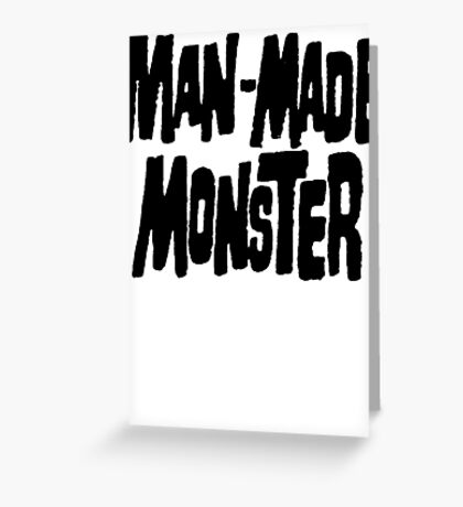 Man-Made Monster Greeting Card