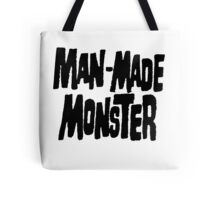 Man-Made Monster Tote Bag