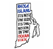 """Rhode Island NEW LOGO """"Cooler and Warmer"""" Ocean State Pissed off Photographic Print"""