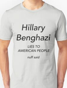 Hillary Benghazi Lies To American People T-Shirt
