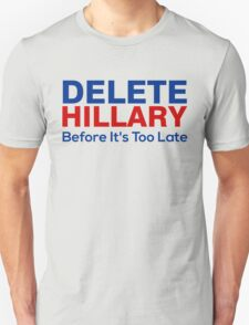 Delete Hillary Before It's Too Late T-Shirt