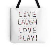 Live Laugh Love Play! Tote Bag