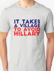 It Takes a Village to Avoid Hillary T-Shirt