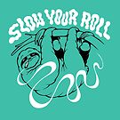 Slow Your Roll by TonyRiff