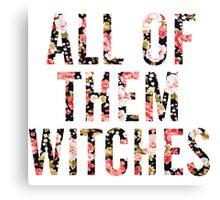 All of them Witches Canvas Print
