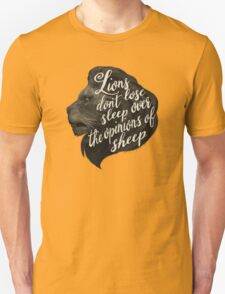 Lions don't lose sleep over the opinions of sheep T-Shirt