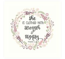 She is Clothed with Strength and Dignity Art Print