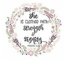 She is Clothed with Strength and Dignity Photographic Print