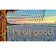 It's All Good Photographic Print