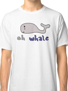 Oh whale Classic T-Shirt