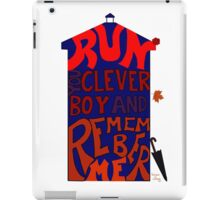 Run You Clever Boy and Remember Me - Doctor Who iPad Case/Skin