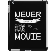 Never Judge a Book by its Movie (B&W version) iPad Case/Skin