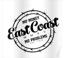 """East Coast - Mo' Money Mo' Problems"" Poster"