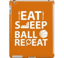 Eat, Sleep, Ball, Repeat iPad Case/Skin