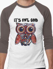 Owl - It's owl good Men's Baseball ¾ T-Shirt