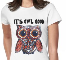 Owl - It's owl good Womens Fitted T-Shirt
