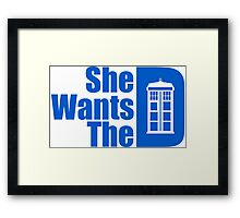 She Wants The Doctor Framed Print