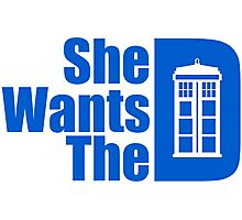 She Wants The Doctor Photographic Print