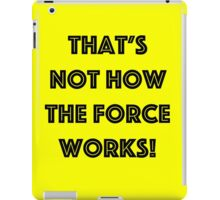 That's Not How the Force Works! (black) iPad Case/Skin