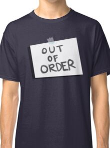 Out of Order Classic T-Shirt