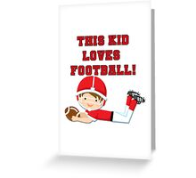 Football Player This Kid Loves Football Greeting Card