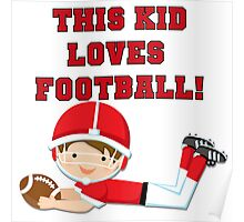 Football Player This Kid Loves Football Poster