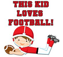 Football Player This Kid Loves Football Photographic Print