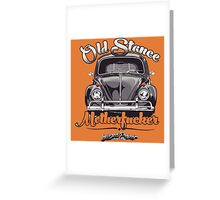 Old Stance Motherfucker Greeting Card