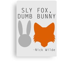 Sly Fox, Dumb Bunny - Nick Wilde Canvas Print