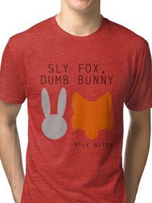 Sly Fox, Dumb Bunny - Nick Wilde Tri-blend T-Shirt