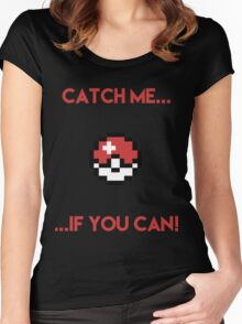Catch Me If You Can Women's Fitted Scoop T-Shirt