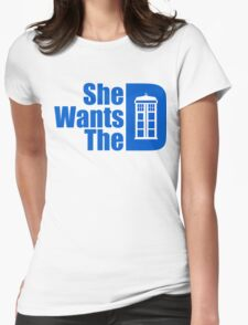She Wants The Doctor Womens Fitted T-Shirt