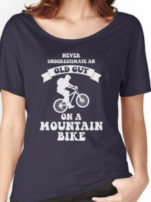 Never underestimate an old guy on a mountain bike Women's Relaxed Fit T-Shirt