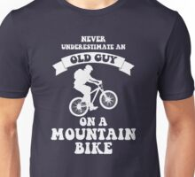 Never underestimate an old guy on a mountain bike Unisex T-Shirt