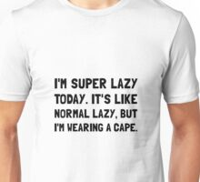 Super Lazy Unisex T-Shirt