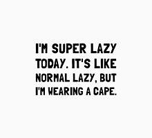 Super Lazy Unisex T-Shirt