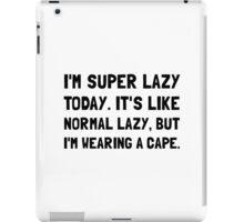 Super Lazy iPad Case/Skin