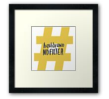 Kimmy Schmidt - Hashbrown No Filter Framed Print